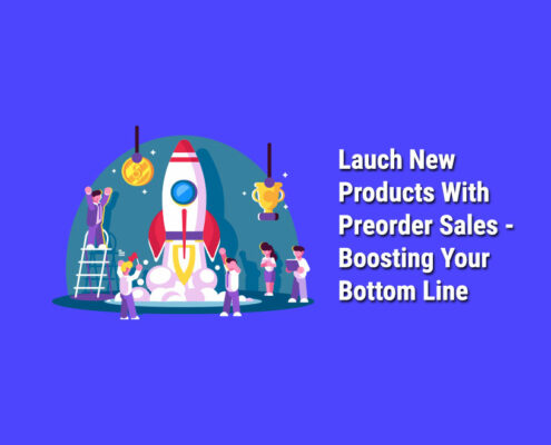 Launch New Products with Preorder Sales - Boosting Your Bottom Line