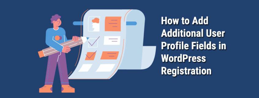 Add-Additional-User-Profile-Fields-in-WordPress-Registration