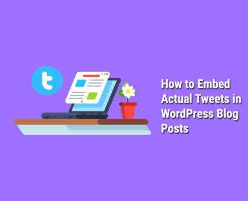 How-to-Embed-Actual-Tweets-in-WordPress-Blog-Posts
