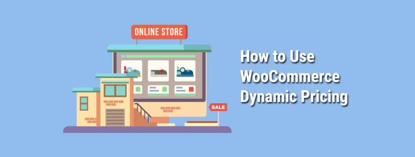How-to-Use-WooCommerce-Dynamic-Pricing
